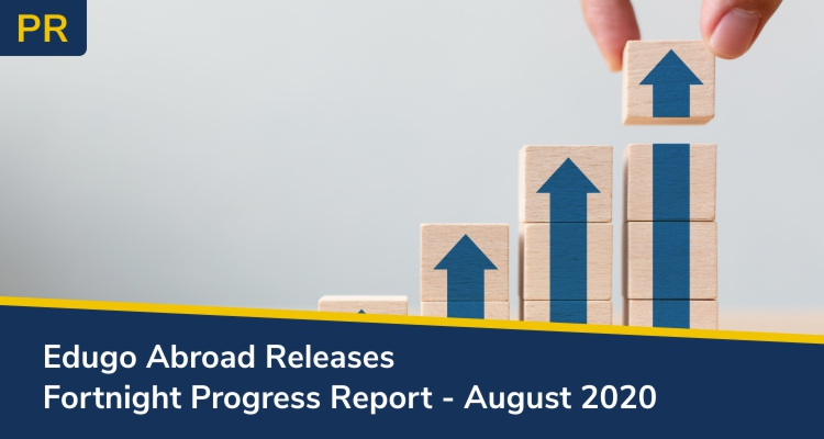 Edugo Abroad Releases Fortnight Progress Report August 2020