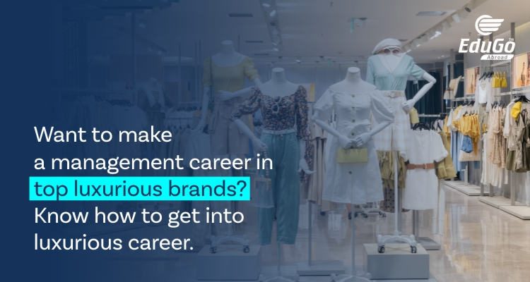 Management Career In Top Luxurious Brands Become A Brand Manager By Edugo Abroad