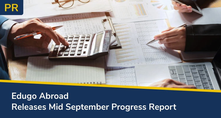 Edugo Abroad Releases Mid September Progress Report