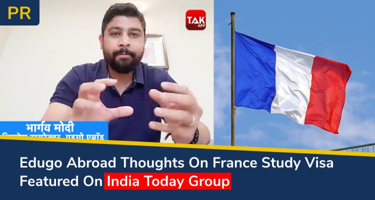 Edugo Abroad Thoughts On France Study Visa Featured On India Today Group
