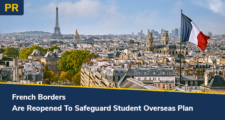French Borders Are Reopened To Safeguard Student Overseas Plan