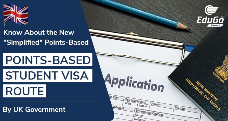 Know About The New Simplified Points Based Student Visa Route By UK Government