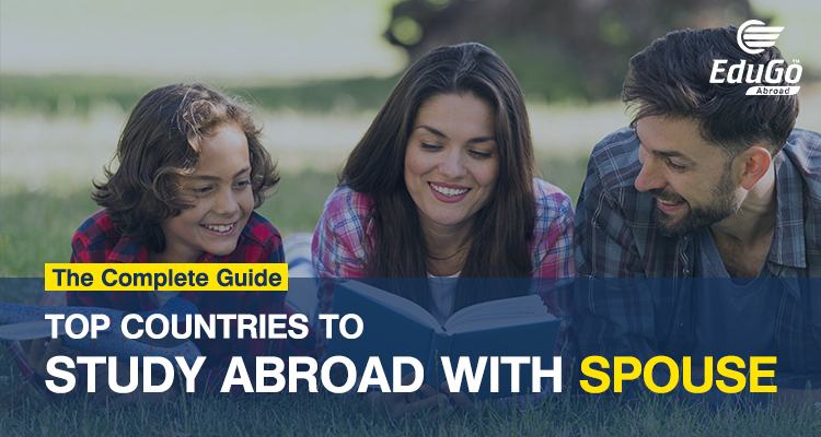 Top Countries To Study Abroad With Spouse The Complete Guide
