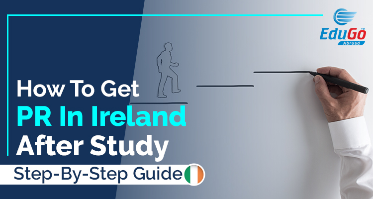 How To Get PR In Ireland After Study Step By Step Guide