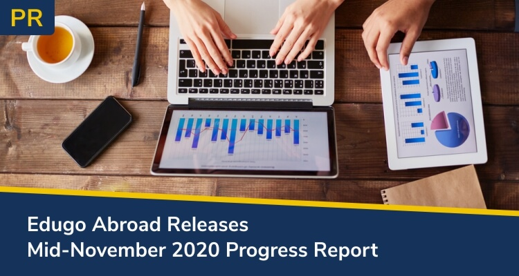 Edugo Abroad Releases Mid November 2020 Progress Report