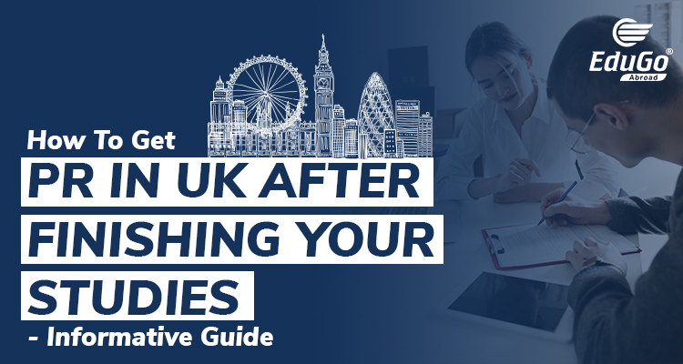 How to get PR in UK after finishing your studies