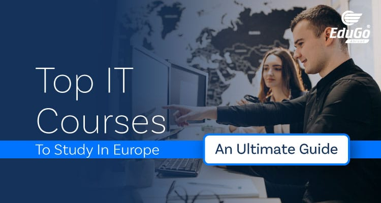 Top IT Courses To Study In Europe An Ultimate Guide