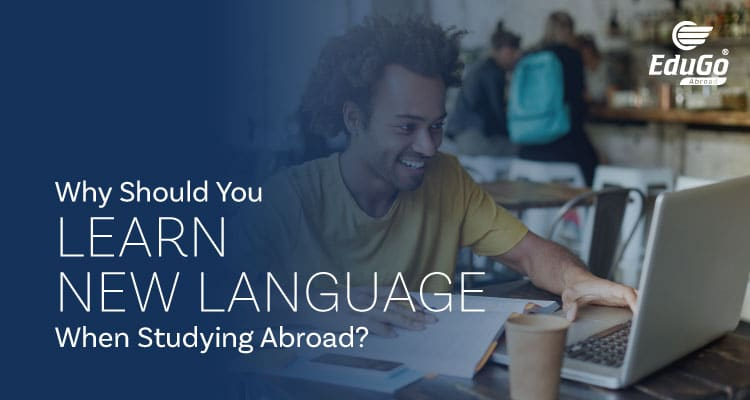 Why Should You Learn New Language When Studying Abroad