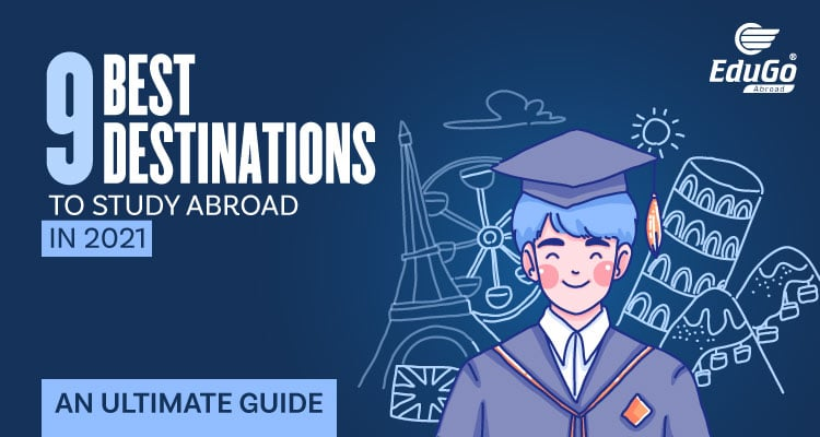 The 9 Best Destinations to Study Abroad in 2021 An Ultimate Guide