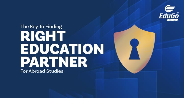 The Key To Finding Right Education Partner For Abroad Studies