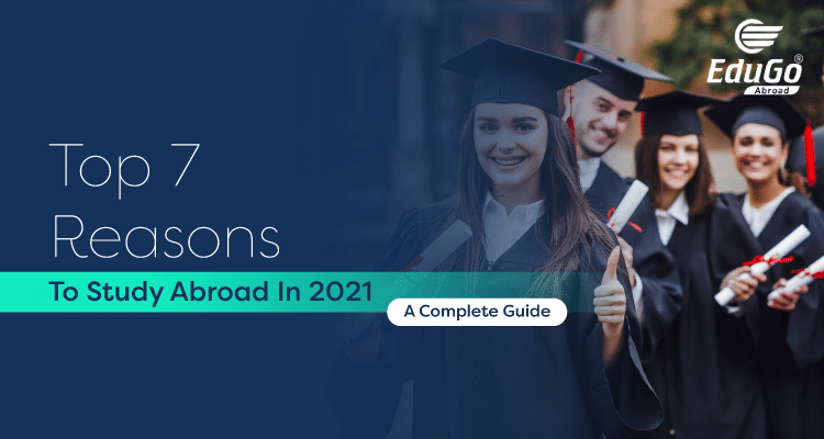 Top 7 Reasons to study abroad in 2021