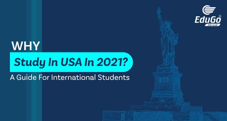 Why Study In USA In 2021 A Guide For International Students