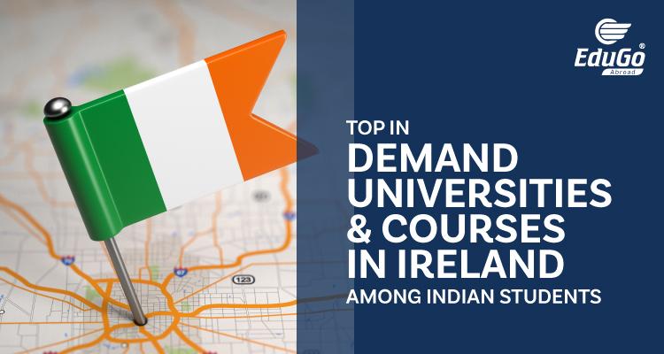 Top In Demand Universities Courses In Ireland Among Indian Students
