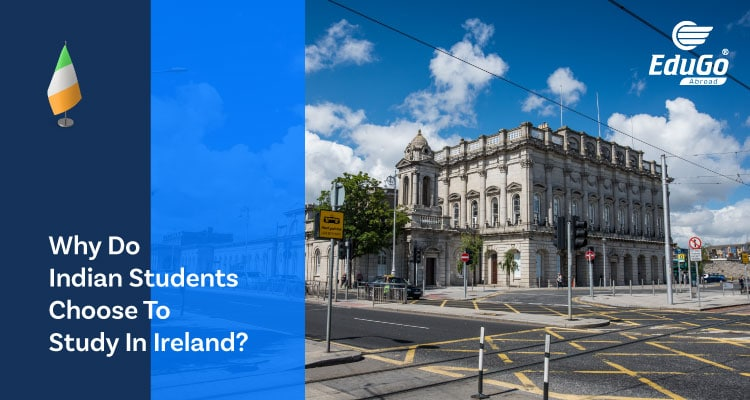 Why Do Indian Students Choose to Study in Ireland