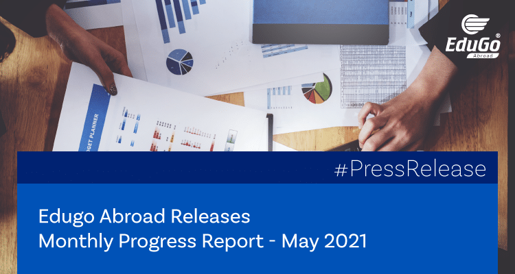 Edugo Abroad Releases Monthly Progress Report May 2021