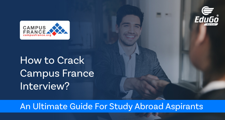 How to Crack Campus France Interview An Ultimate Guide For Study Abroad Aspirants