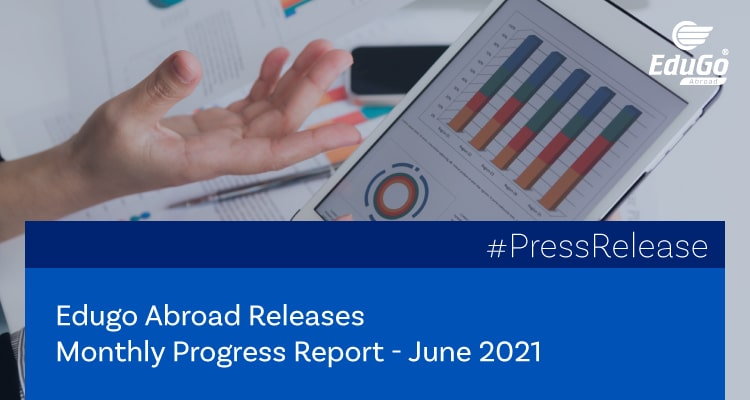 Edugo Abroad Releases Monthly Progress Report June 2021