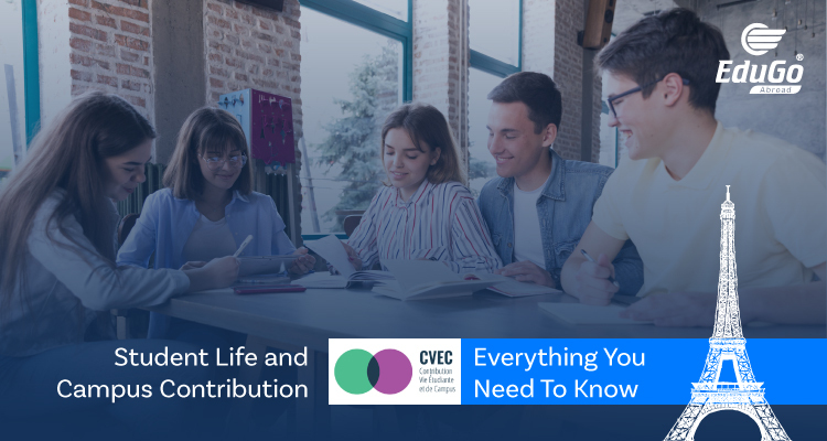 Student Life and Campus Contribution CVEC Everything You Need To Know